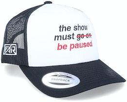 Show Must Be Paused Retro Black/White Trucker - Fair